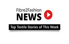 Fibre2Fashion brings top stories through weekly videos