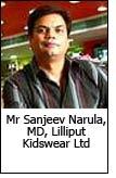 Mr Sanjeev Narula, MD, Lilliput Kidswear Ltd