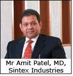 Mr Amit Patel, MD, Sintex Industries