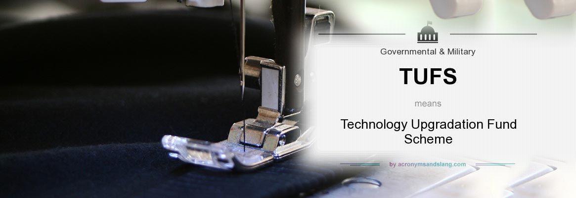 Technology Upgradation Fund Scheme TUFS: An Overview
