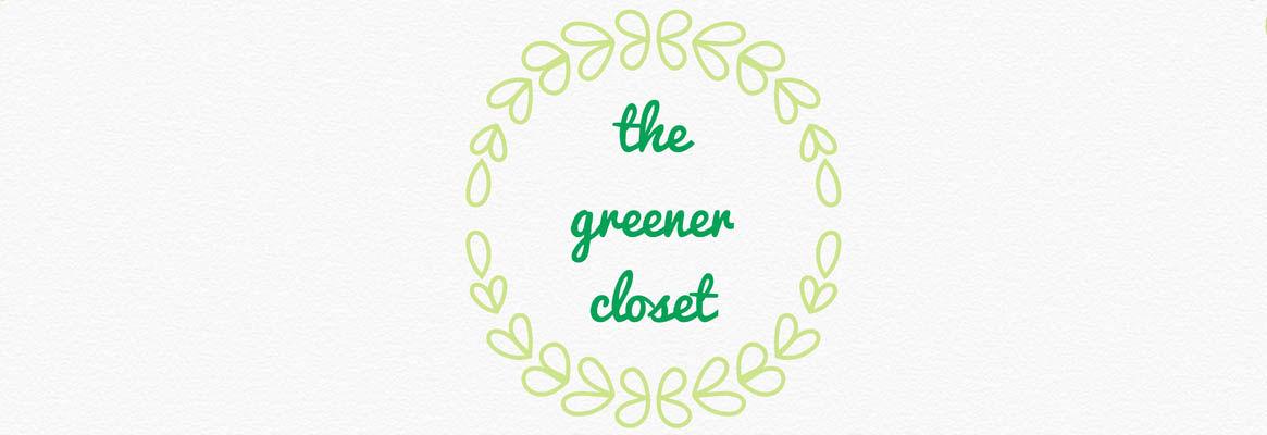 Creating a Greener Closet