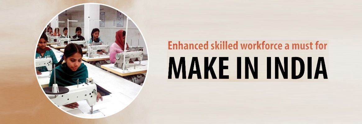 Enhanced skilled workforce a must for 'MAKE IN INDIA'