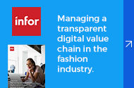 Infor   Managing a transparent digital value chain in the fashion industry   Know More