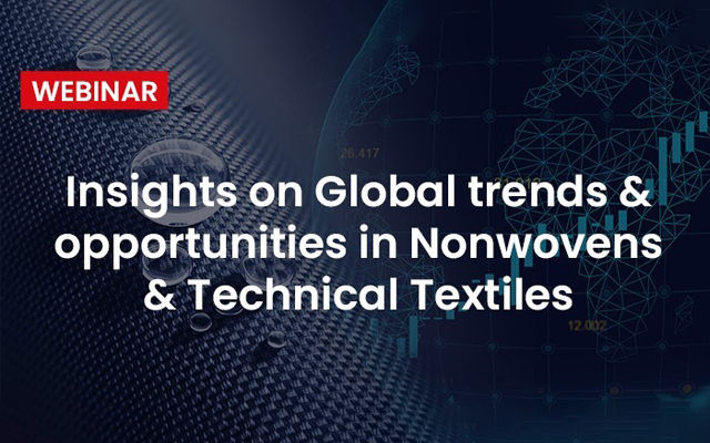 Insights on Global trends & opportunities in Nonwovens & Technical Textiles