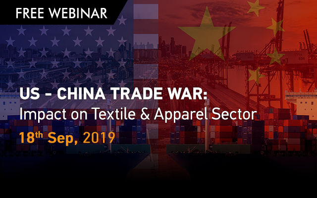 US - China Trade War : Impact on Textile & Apparel Sector