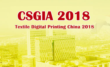 CSGIA2018 TEXTILE DIGITAL PRINTING CHINA 2018
