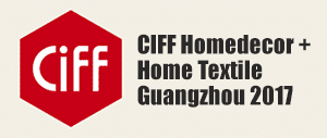 CIFF Homedecor + Home Textile Guangzhou 2017