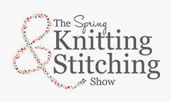 Spring Knitting & Stitching Show - 2018