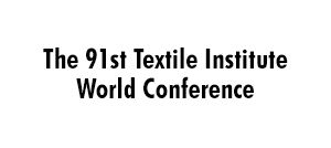 The 91st Textile Institute World Conference