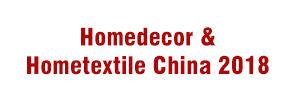 Homedecor & Hometextile China 2018