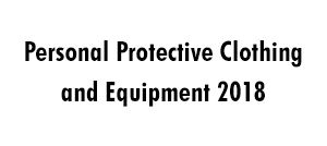 Personal Protective Clothing and Equipment 2018