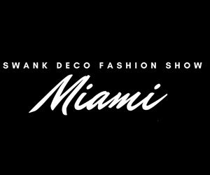 Swank Deco Miami Fashion Show 2018
