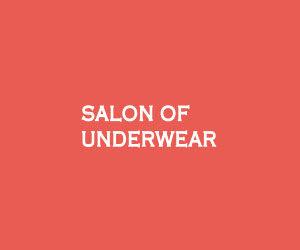 Salon of Underwear - 2018