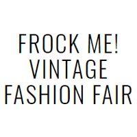 Frock Me Vintage Fashion Fair - 2018