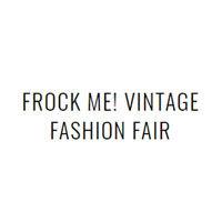 Frock Me Vintage Fashion Fair - 2019