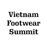 Vietnam Footwear Summit 2019