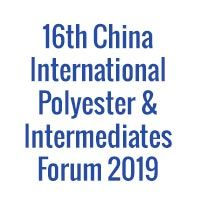 16th China International Polyester & Intermediates Forum 2019
