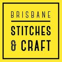 The Stitches & Craft Show - Brisbane 2019