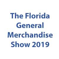 The Florida General Merchandise Show 2019