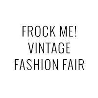 Frock Me Vintage Fashion Fair - 2020