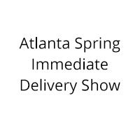 The Atlanta Spring Immediate Delivery Show 2020