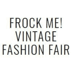 Frock Me Vintage Fashion Fair - 2020